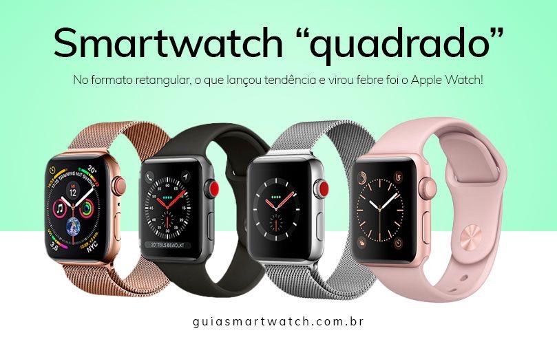 Smartwatch quadrado ou retangular